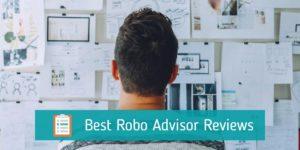 Best Robo Advisor Reviews