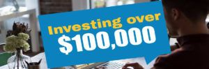 Investing over 100000