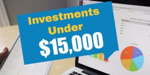 Investments Under $15,000