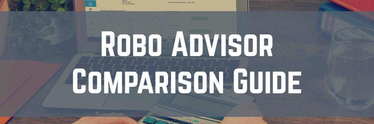 Robo Advisor Comparison 1 - 2019 Robo Advisor Comparison Guide