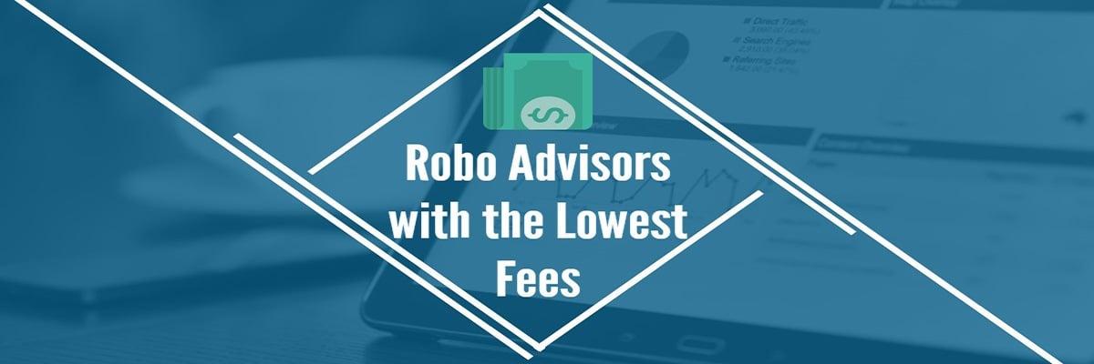 Robo Advisors lowest fees