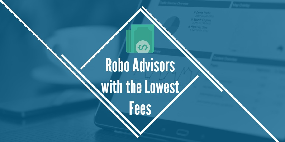 Lowest Cost Robo Advisors (Low Fees) in 2021