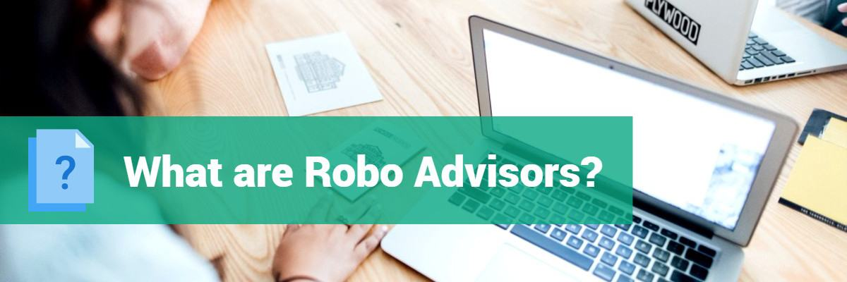 What are Robo Advisors 1 - What Are Robo-Advisors? - The Definitive Guide