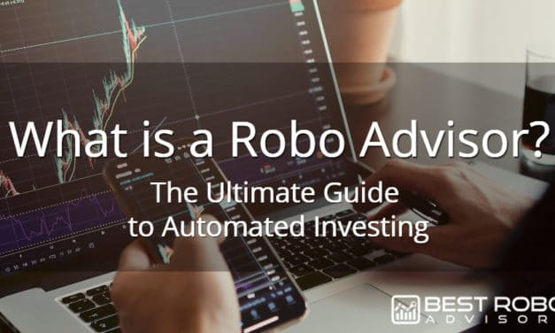 What is a Robo-Advisor? – The Ultimate Guide
