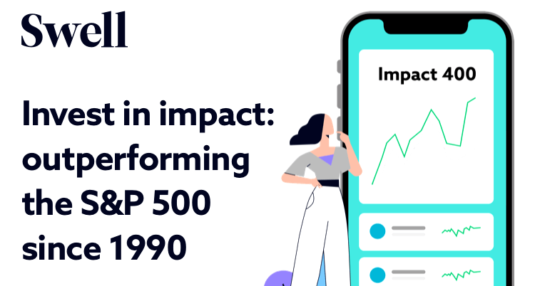 Swell Takes Impact Investing a Step Further with Swell Impact 400