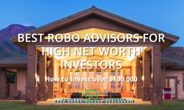 The Best Robo-Advisors for High Net Worth Investors (2021)