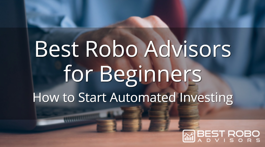 Best Robo Advisors for Beginners