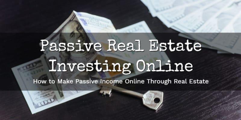 Passive Real Estate Investing Online